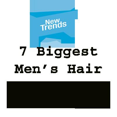 7 Biggest Men's Hairstyle Trends 2019