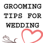 Men Grooming Tips For Wedding