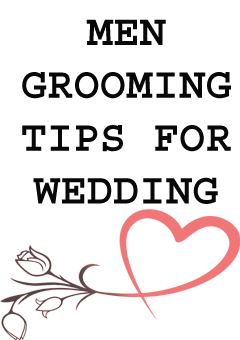 Men Grooming Tips For Wedding