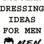 Popular Dressing Ideas For Men