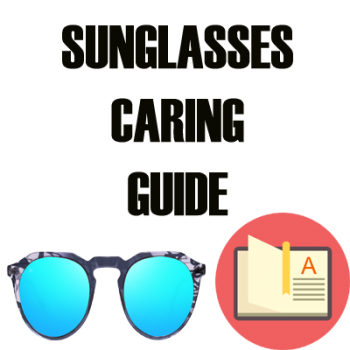 Sunglasses Caring Guide - How To Clean Sunglasses