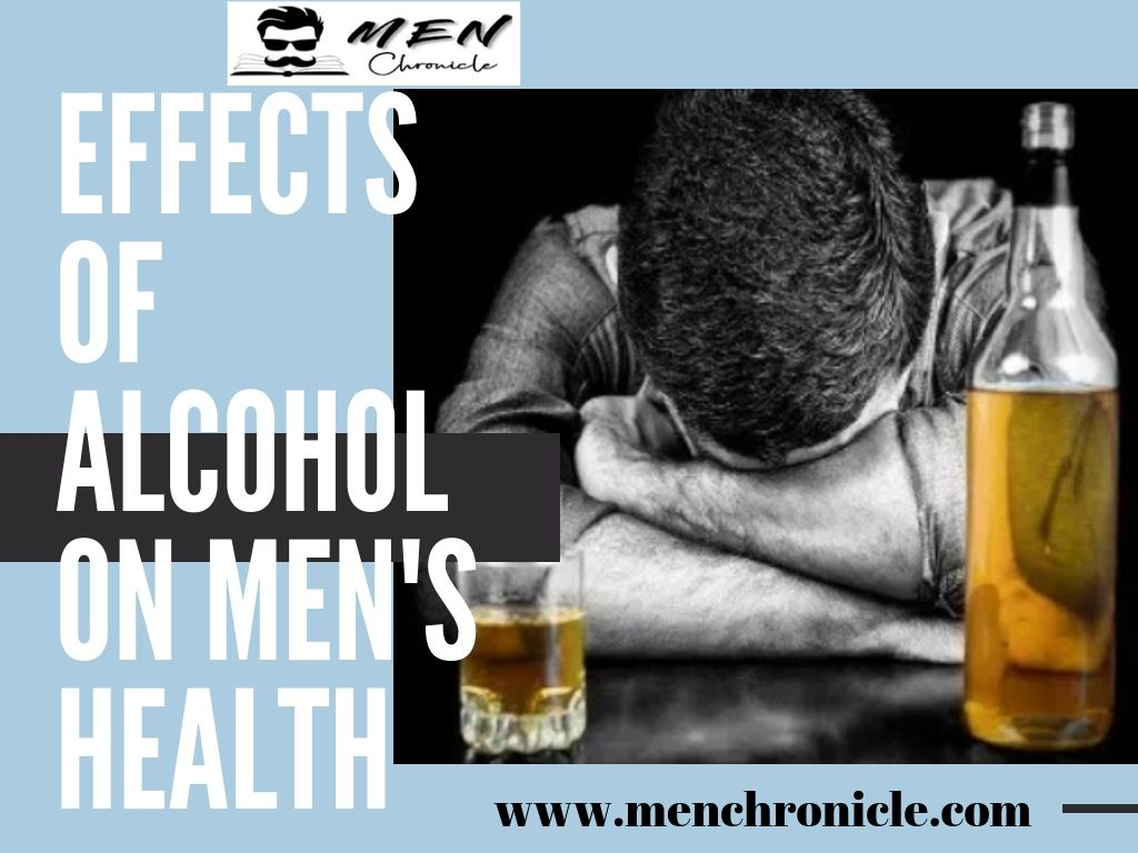 EFFECTS OF ALCOHOL ON MEN'S HEALTH