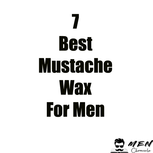Best Mustache Wax For Men That Gives A Classy Look