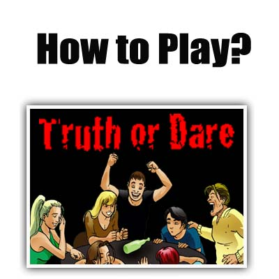 How Truth and Dare is Played?