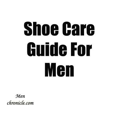 Shoe Care Guide For Men